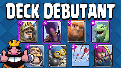 Deck debutant clash royale
