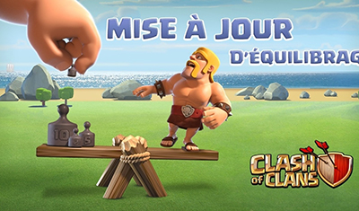 Mise a jour equilibrage clash of clans blog